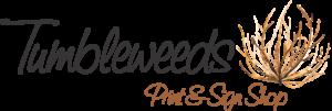 Tumbleweeds Sign & Print Shop